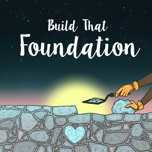 BuildThatFoundation_2